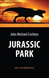 Jurassic Park = Парк Юрского периода : книга для чтения на английском языке ISBN 978-5-94962-265-0
