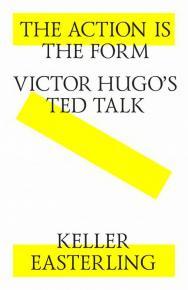 The action is the form. Victor's Hugo's TED talk = Действие есть форма. Выступление Виктора Гюго на конференции TED ISBN 978-5-9903364-6-9